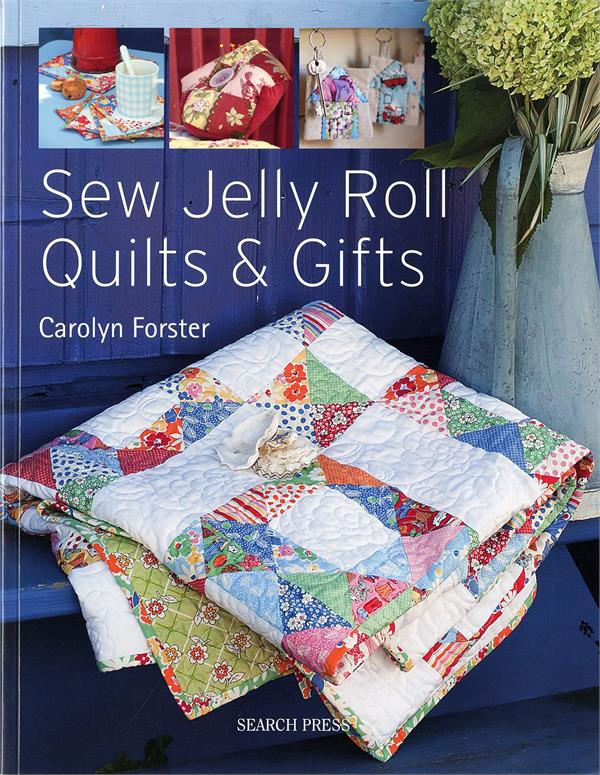 Sew Jelly Roll Quilts Amp Gifts Book At Everything Quilts
