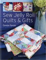 Sew Jelly Roll Quilts & Gifts Book