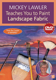 Mickey Lawler Teaches You to Paint Landscape Fabric DVD