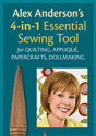 4 in 1 Essential Tool by Alex Anderson