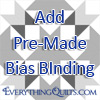 Add Pre-Made Bias Binding
