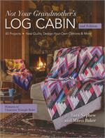 Not Your Grandmother's Log Cabin Book