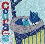 COURAGE Quilt Block Kit from the Imagine Series by Nancy Halvorsen
