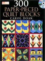 Carol Doak's 300 Paper-Pieced Quilt Blocks Book & CD-Rom