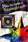 How To Make A Becolourful Quilt DVD