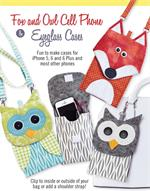 Fox and Owl Cell Phone Purse and Eye Glass Case Holder Pattern