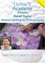 Quilter's Acadamy Presents David Taylor: Machine Quilting for Pictorial Quilts DVD